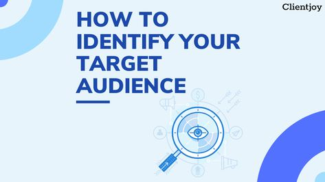 How To Find The Right Audience For Your Agency — CRM for Agencies & Freelancers | Clientjoy