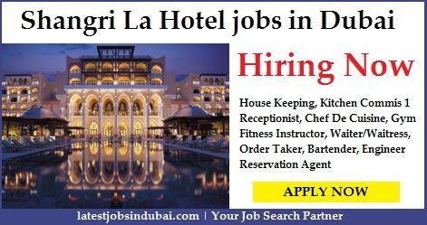Shangri La Hotel Jobs In Dubai Available Are Housekeeping Waiter Waitress Bartender Order Taker Receptionist Telephone Operator Chef