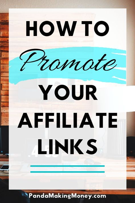 10 Ways To Promote Your Affiliate Links