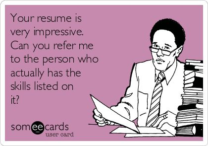 Your resume is very impressive Can you refer me to the person who - skills listed on resume