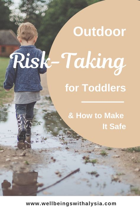 Risk-Taking Play & Outdoor Play for Toddlers, How To Make It Safe