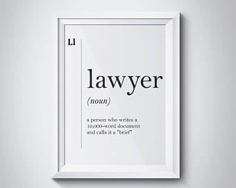 Lawyer Humor, Funny Lawyer Quotes, Law School Humor, Lawyer Office, Lawyer Gifts, Future Jobs, Printable Quotes, Printable Art, Change Quotes
