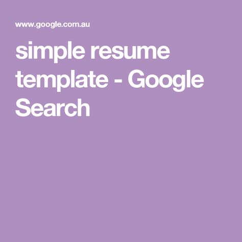 simple resume template - Google Search resume Pinterest - resume template google