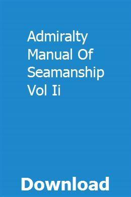 Admiralty Manual Of Seamanship Vol Ii Repair Manuals Manual Heavy Duty Truck