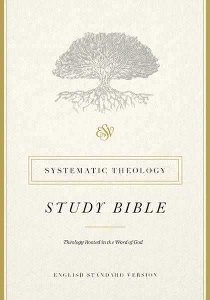 ESV Systematic Theology Study Bible (Hardcover) | Bibles for