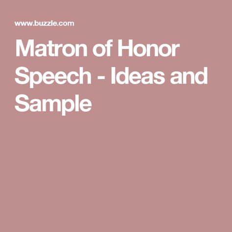Matron Of Honor Speech  Ideas And Sample  Maids Weddings And
