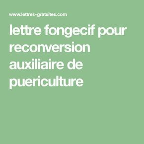 Lettre Fongecif Pour Reconversion Auxiliaire De Puericulture