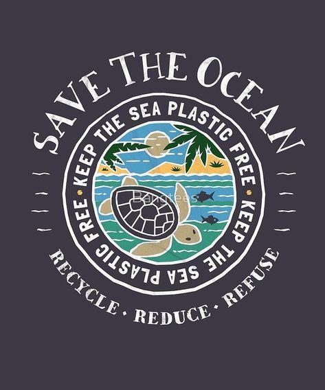 Save The Ocean Keep The Sea Plastic Free. #plasticpollution #savetheocean #ocean #turtle #tshirtdesign #environmental