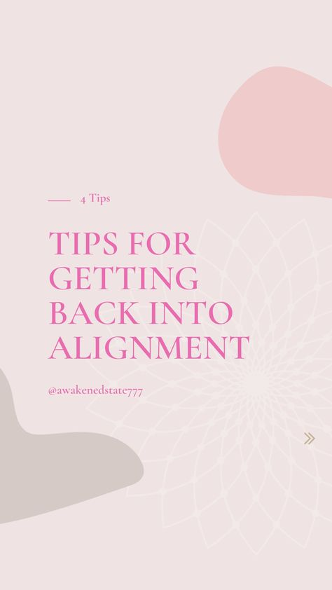 Tips for Getting back into Alignment