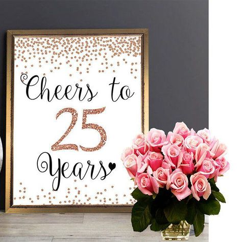 25 Years Greetings 4x6 5x7 8x10 11x14 25th Birthday 25th Anniversary Pink Gold In 2020 Gold Birthday Party Decorations 25th Birthday Ideas For Her Birthday Sign