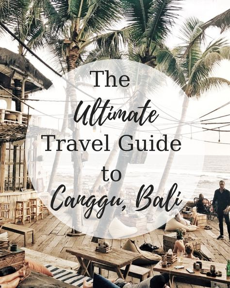 Traveling to Canggu, Bali? I've created the ultimate travel guide while visiting Canggu. | Where to stay in Canggu | Where to eat and drink in Canggu | What to do in Canggu | What you should know about Canggu | Travel Bali | Travel Guide to Bali