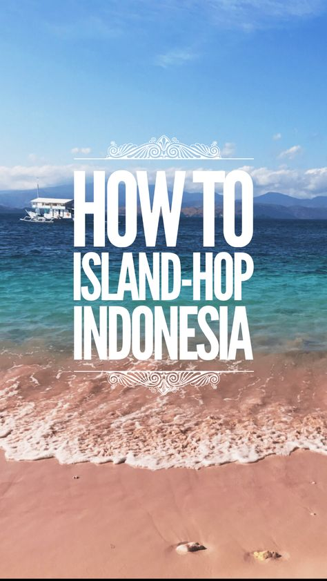 Island-Hopping: Indonesia Style - Destinie's Diary