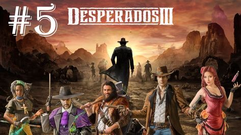 Desperados 3 Walkthrough Gameplay Part 5 The Magnificent Five In 2020 Gameplay Once Upon A Time Intro