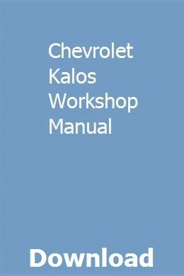 Chevrolet Kalos Workshop Manual Teacher Solutions Chevrolet Captiva Repair Manuals