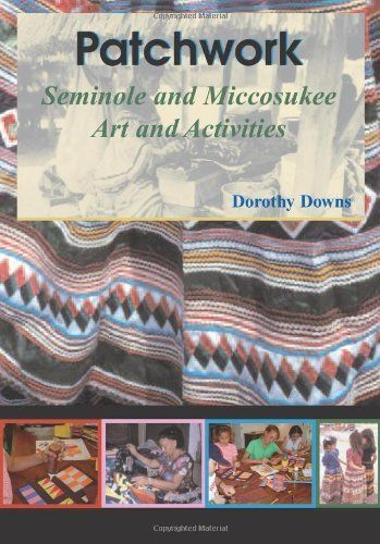 Patchwork: Seminole And Miccosukee Art And Activities by Dorothy Downs, http://www.amazon.com/gp/product/1561643327/ref=cm_sw_r_pi_alp_Xrh6qb0SJM66B