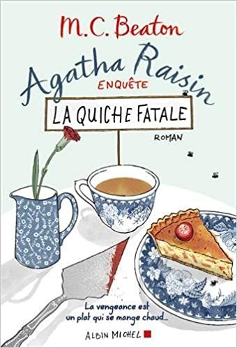 Agatha Raisin Enquete 1 La Quiche Fatale Amazon Fr Beaton M C Menevis Esther Livres Agatha Quiche Concours Cuisine