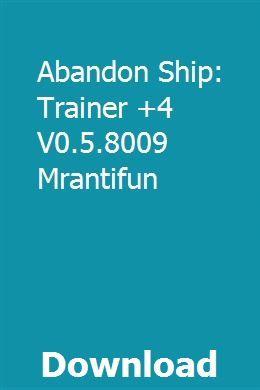 Abandon Ship: Trainer +4 V0 5 8009 Mrantifun download online