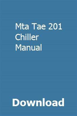 Download Mta Tae 201 Chiller Manual Pdf Mta Tae 201 Chiller