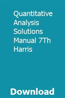 Quantitative Analysis Solutions Manual 7th Harris Praxis Study Literature Search Problem Solution