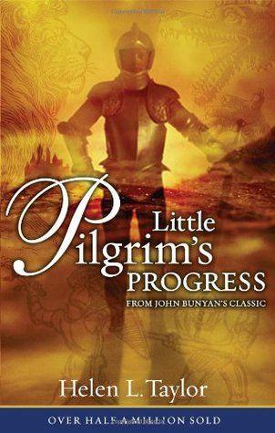 Read Little Pilgrim S Progress From John Bunyan S Classic Pdf Epub By Helen L Taylor Download Book Online John Bunyan The Pilgrim S Progress Books For Boys