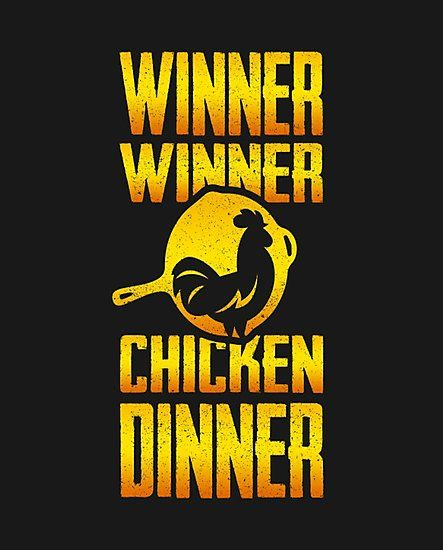 Where Did This Winner Winner Chicken Dinner Come From Chicken Dinner Winner Winner Chicken Dinner Gaming Wallpapers