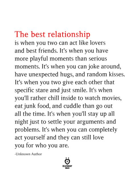The Best Relationship Is When You Two Can Act Like Lovers And Best Friends