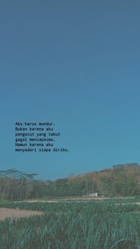 29 New Ideas For Quotes Indonesia Cinta Bertepuk Sebelah Tangan Kata Kata Tulus Kata Kata Indah Kutipan Hidup