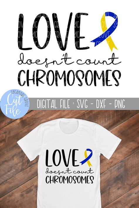 Download Love Doesn't Count Chromosomes   Down Syndrome Awareness ...