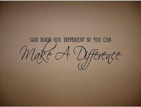 QUOTE-God Made You Different So You Can Make A Difference-special buy 2 quotes and get a 3rd quote free of equal or lesser value via Etsy