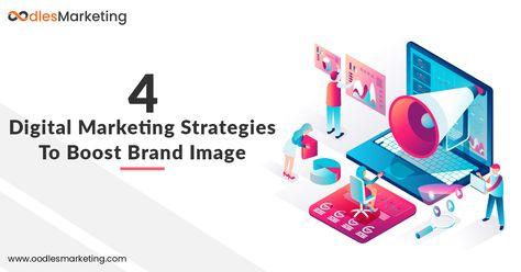 Digital Marketing Strategies To Boost Brand Image