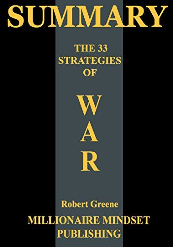 Summary The 33 Strategies Of War By Robert Greene With Images
