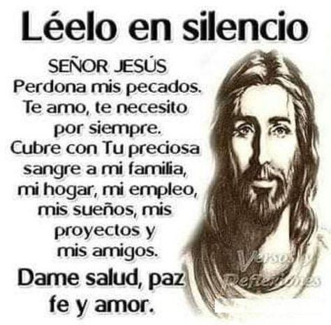 Señor Jesús perdona mis pecados, te amo, te necesito por siempre. #Oracion #OracionDeSalud #OracionDePaz #OracionDeAmor #Jesus #FielesADios