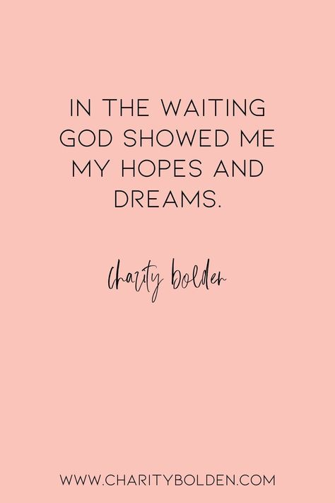 During seasons of waiting God brought healing and showed me my hopes and dreams. He has has big plans for you, too! Click for more at www.charitybolden.com for topics like: joy, waiting, prayer, spiritual formation, growth, God, identity and soul care.#spiritualjourney #spiritualgrowthquotes #journeyquote #waitingquotes #godishealer #griefquotes #griefjourney #joyquote #hopequote #godquotes #dreamerquote  #spiritualformation #holyspirit #hearinggod #meaningofjoy #dreamsquotes  #mourningtodancing