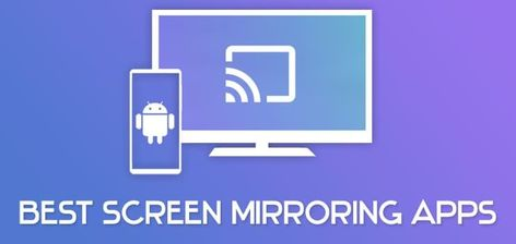 6 Best Screen Mirroring App for Android & iOS {Latest Apps}