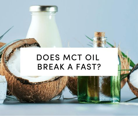 Does Mct Oil Break A Fast Especially Considering The Limited Number Of Options You Have For Keeping Your Mind Clear And Suppressi Mct Oil Mct Oil Benefits Mct