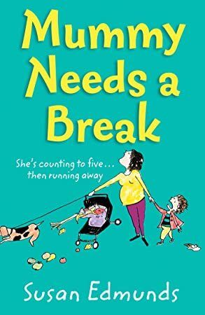 Pdf Mummy Needs A Break A Hilarious And Relatable Summer Read That Will Make You Laugh Out Loud