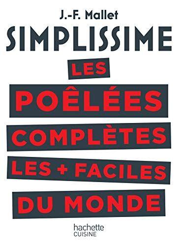 Simplissime Les Poelees Completes Les Plus Faciles Du Monde Ebook Telecharger Gratuit Epub Pdf Mo Jean Francois Mallet Livre Simplissime Livre De Cuisine