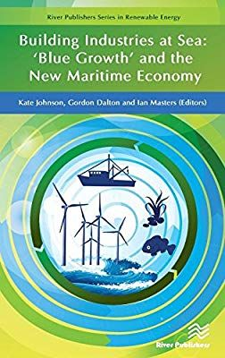 Building Industries At Sea Blue Growth And The New Maritime Economy Economy Maritime Climate Change Effects