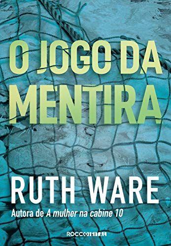 O Jogo Da Mentira Por Ruth Ware Jogos Mentais Livro De Ruth Jogos