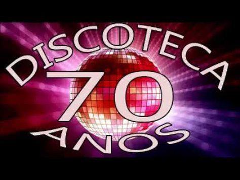 O Melhor Da Discoteca Anos 70 E 80 Youtube Anos 70 Musicas