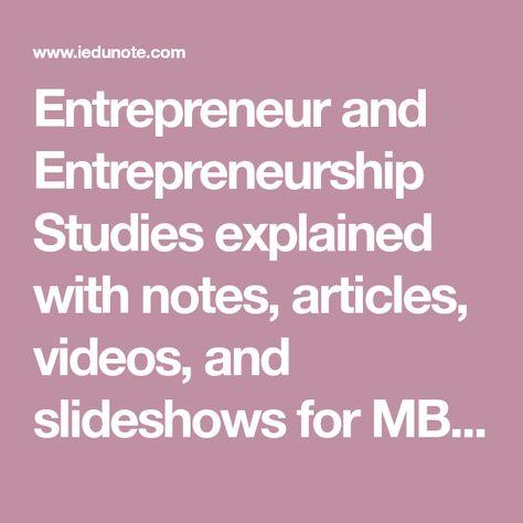 Entrepreneur and Entrepreneurship Studies • MBA & BBA Notes