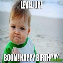 Happy Birthday Level Up Meme Meme Lucu Meme Lucu