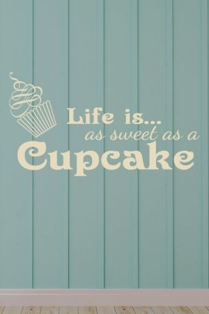 Wandtattoo Life is as sweet as a #cupcake