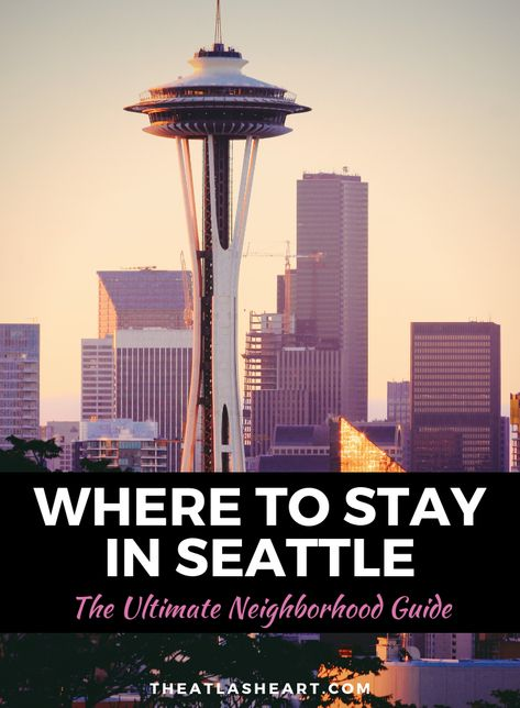 Where to Stay in Seattle: Best Hotels, Neighborhoods & Tips