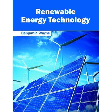 Renewable Energy Technology Hardcover Walmart Com Renewable Energy Technology Energy Technology Renewable Energy