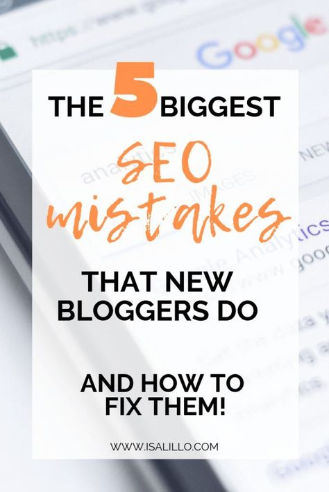 5 Biggest SEO Mistakes that New Bloggers do (and how to fix them) ⋆ Isa Lillo