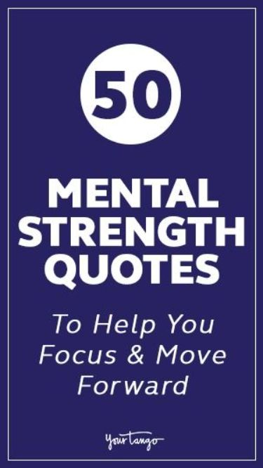 50 Mentalh Strength Quotes To Hep You Move Forward