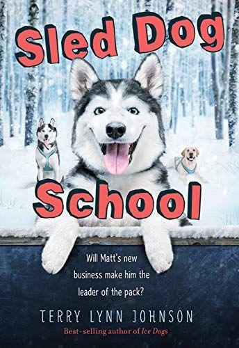 Sled Dog School By Terry Lynn Johnson 035800456x 9780358004561 In