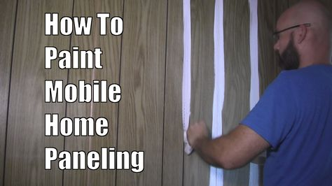 Here Is A Quick Little On How To Correctly Paint Mobile Home Paneling So It Does Not L Off More S Super Remodel U