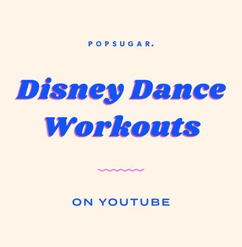 Disney Dance Workouts Make Me Feel Like a Kid Again — Here Are 10 of My Favorites